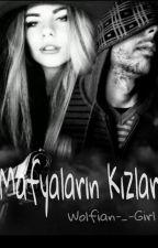 MAFYALARIN KIZLARI  by Wolfian-_-Girl