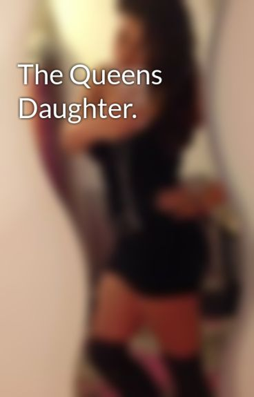 The Queens Daughter. by jess-2004