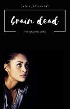 Brain Dead ♕ TWD by Lydia_Stilinski