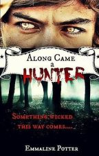 Along Came A Hunter\\larry&zialiam by 385703