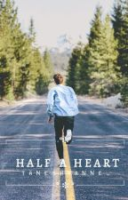 Half A Heart by TaneshaAnne_