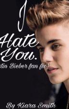 I hate you (Justin Bieber love story ) by kiarasimpson3