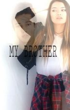 My Brother {#wattys2016} by QueenBlvck