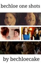 Bechloe One Shots by bechloecake
