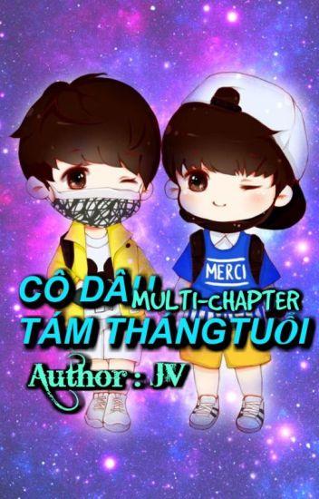 [Multi - chapter ][KAIYUAN][XIHONG] CÔ DÂU TÁM THÁNG TUỔI