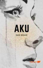 aku [COMPLETED] by nhsaaddiah
