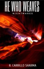 He Who Weaves Nightmares   The Oneiro Brothers Book 1 by IraCrow13