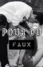 Pour Du Faux [ARRÊTÉE] by Sarah_0606