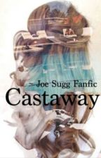 Castaway (Joe Sugg/ThatcherJoe) by ellienorfolkk