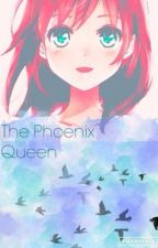 The Phoenix Queen (Previously The purple Phoenix)(on hold/ rewritten) by whoatethepizza