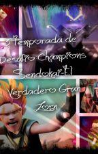 3 Temporada de Desafio Champions Sendokai - El Verdadero Gran Zorn by KawaiiKawaii3