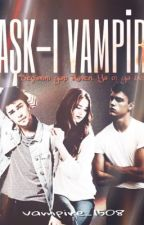 Aşk-ı Vampir by vampire_1508