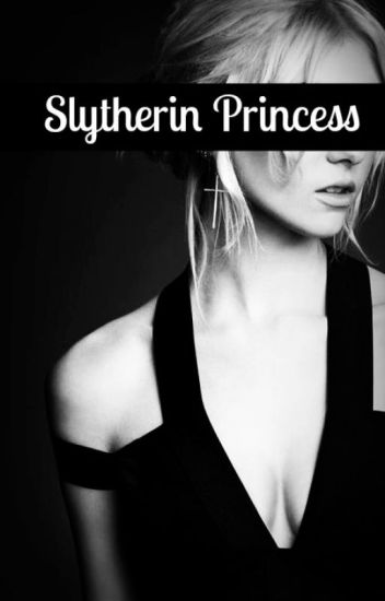 Slytherin princess (Harry Potter fanfic)