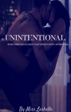 Unintentional {A Drake Story} {Rated M} by MissLashelle