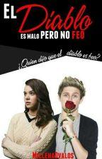 El diablo es malo,pero no feo(Niall y tu)《Hot》 by Millena-1D