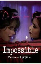 Impossible - Camren by Allyeanel