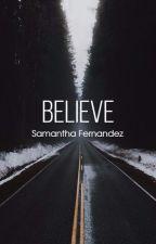 Believe by sam_fernandezxx