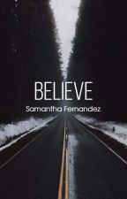 Believe by sammy_fernandezxx