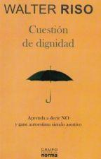 CUESTIÓN DE DIGNIDAD WALTER RISO by Ydnica