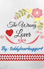 The Wrong Lover by TeddyBearHugger4