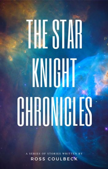 The Star Knight Chronicles