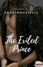 The Exiled Prince [Complete] by Anonymous78912