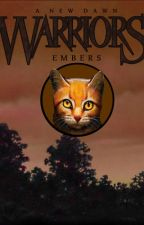 A New Dawn #1: Embers (Warrior Cats Fanfiction) by InvaderVyx