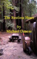 The Restless Heart by danesemc