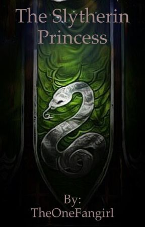 The Slytherin Princess by TheOneFangirl