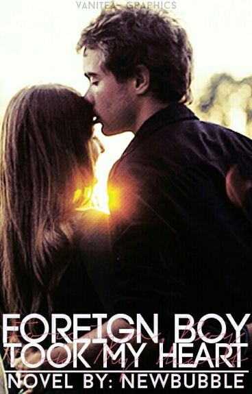 Foreign Boy Took My Heart✔ (Re-writing)