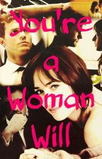You're a Woman Will (TERMINADA) by DayanaraRodriguez8