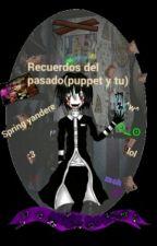 Recuerdos del pasado(Puppet y tu) by Kunosaya