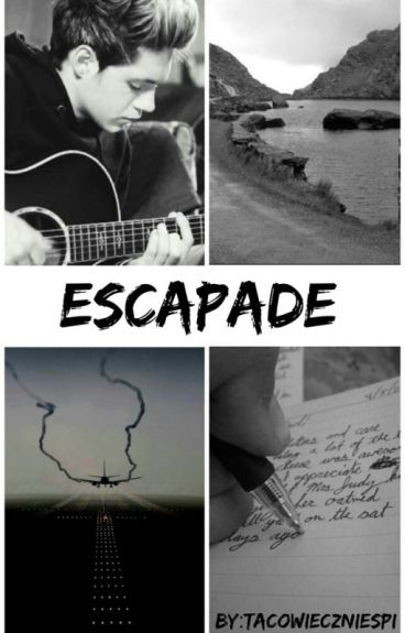 Escapade > Niall ✏ [zawieszone]