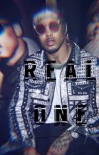 Real One  (August Alsina FanFic) ON HOLD  by Queendee___