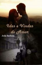 Idas e Vindas do Amor by JodaBarbosa