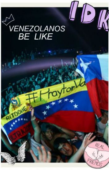 Venezolanos be like.