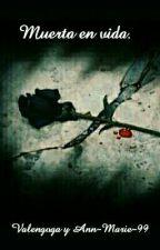 Muerta En Vida by valengoga