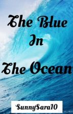 The Blue in The Ocean by SunnySara10