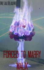 -Forced to Marry Malik by metalheadme