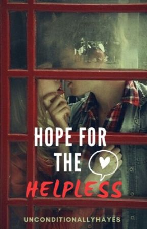 Hayes Grier fanfic: Hope for the Helpless by Unconditionallyhayes