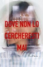 Dove non lo cercheresti mai by SunHere