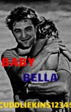 Baby Bella by DramioneForeverAlway