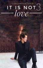 It Is Not Love 3 / Harry Styles  by Frappuccinomonster