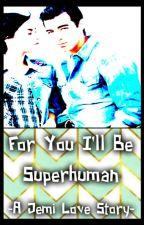 For You I'll Be Superhuman | Jemi  by Jonas_Lovato_1D_5SOS