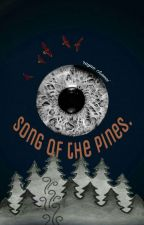 Song Of The Pines. (BWWM) by whysoseriousbabezz