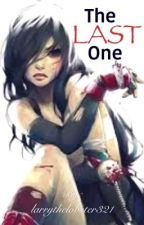 The Last One [ Naruto FanFiction ] BOOK TWO of The One series by larrythelobster321