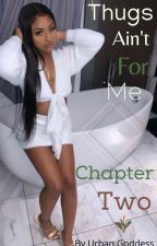 Thugs Ain't For Me: Chapter II by Urban-Goddess