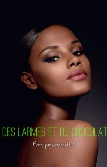 DES LARMES & DU CHOCOLAT