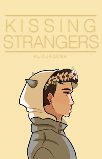 Kissing Strangers | Dan x Reader
