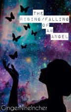 The Rising/Falling of an Angel//Ed Sheeran by GingerNineIncher